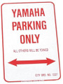"YAMAHA PARKING ONLY - ALUMINUM SIGN 12"" X 18"" (1218YPK)"