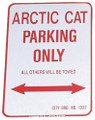 "ARCTIC CAT PARKING ONLY - ALUMINUM SIGN 12"" X 18"" (1218ACP)"