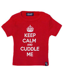 Keep Calm And Cuddle Me Baby/Kids T Shirt