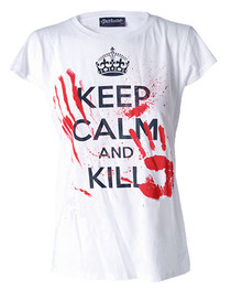 Keep Calm And Kill  Womens T Shirt