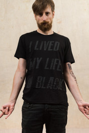 I Lived My Life In Black Mens T Shirt