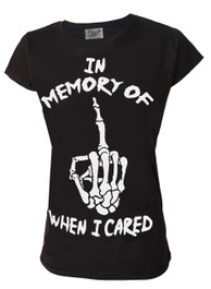 In Memory Of When I Cared Womens T Shirt