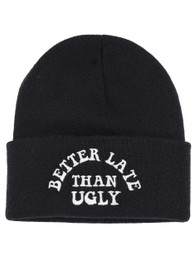 Better Late Than Ugly Embroidered Beanie Hat