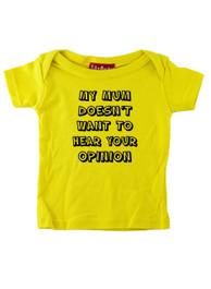 My Mum Does Not Want Your Opinion T Shirt
