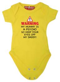 Mummy Is A Psycho Babygrow Yellow