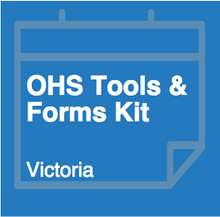 OHS Tools & Forms Kit - Victoria