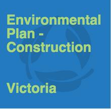 Environmental Plan - Construction - Victoria