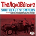 The Aqua Barons - Southeast Stompers CD