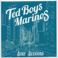 Ted Boys Marinos - Surf Sessions CD
