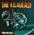 The Kilaueas - Touch My Alien CD