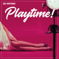Los Venturas - Playtime! CD