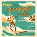 "Bloodshot Bill - Hang Ten With Bloodshot Bill 7"" EP"