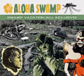 Aloha Swamp - Swamp Vacation (All Inclusive) CD