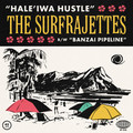 The Surfrajettes - Hale'Iwa Hustle / Banzai Pipeline 7""