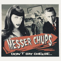 Messer Chups - Don't Say Cheese CD