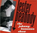 Lester Peabody - The Johnny Bonanza Show CD
