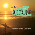 The Tourmaliners - Tourmaline Dream CD