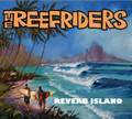 The Reefriders - Reverb Island CD