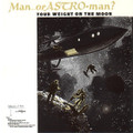 Man Or Astro-Man? - Your Weight On The Moon Reissue CD