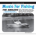 The Anglers - Music For Fishing CD