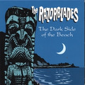 The Razorblades - The Dark Side Of The Beach CD