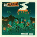 The Kilaueas - Mundaka Calls CD