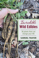 Incredible Wild Edibles by Samuel Thayer