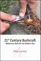 21st Century Bushcraft  Wilderness Skills For The Modern Day - Mike Lummio