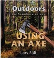 Outdoors The Scandinavian Way Lars Falt Using an Axe