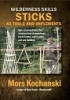Wilderness Skills DVD Sticks as Tools and Implements