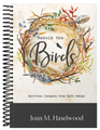 Behold the Birds - Spiritual Insights from God's Design