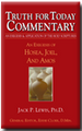 Truth for Today Commentary - Hosea, Joel, and Amos - An Exegesis