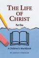 The Life of Christ - Part 1 (Stringer)
