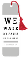 Bookmark - We Walk By Faith