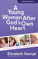 A Young Woman After God's Own Heart