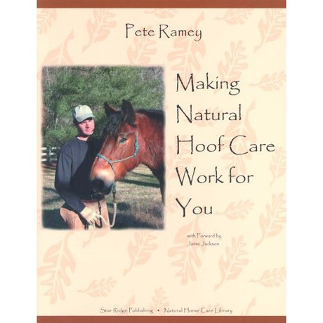 Making Natural Hoof Care Work For You - Pete Ramey