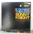 Sonny Knight - If You Want This Love - LP - (USED)
