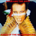 Adam And The Ants - Kings Of The WIld Frontier - Deluxe Remaster 180g LP