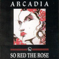 Arcadia - So Red The Rose - CD
