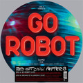 """Red Hot Chili Peppers - Go Robot - Picture Disc 12"""" Single"""