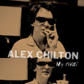 "Alex Chilton - My Rival - 10"" Vinyl"