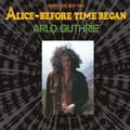 Arlo Guthrie - Alice/Before Time Began - LP