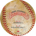 "John Fogerty - Centerfield - (12"" Picture Disc, Record Store Day Exclusive) - 12"" Vinyl Pictue Disc"