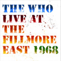 Who, The - Live At The Fillmore East 1968 - 3xLP