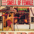 The Cramps - Smell Of Female - Live At Peppermint Lounge - LP