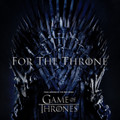 Game of Thrones - For the Throne: Music Inspired by the HBO Series - LP