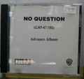 No Question - Self Titled - Advance Promo CD (USED)