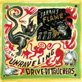 """Drive-By Truckers - The Unraveling b/w Sarah's Flame [7"""" Single] - 7"""" Vinyl"""