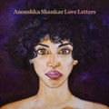 """Anoushka Shankar (Daughter of Ravi) - Love Letters [LP] - 12"""" Vinyl"""