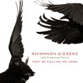 Rhiannon Giddens - They're Calling Me Home - CD